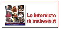 le interviste di midiesis.it